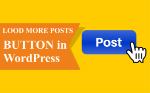Learn Add Load More Posts Button in WordPress