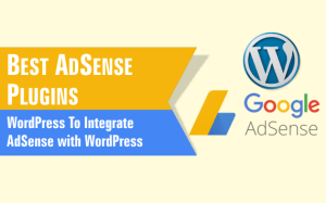 Read more about the article Best Google AdSense Plugins For WordPress To Integrate AdSense with WordPress