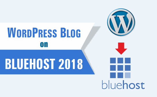How to Start a WordPress Blog on Bluehost 2018