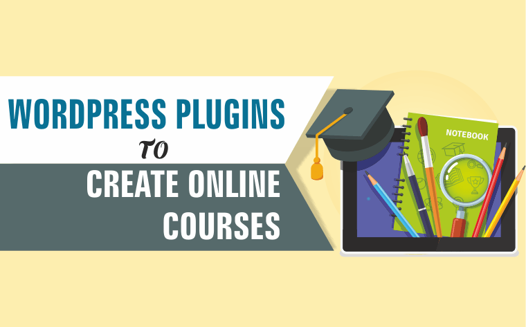 WORDPRESS PLUGINS TO CREATE ONLINE COURSES