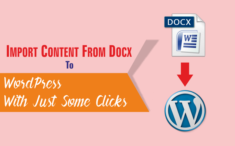 You are currently viewing Import Content From Docx To WordPress With Just Some Clicks