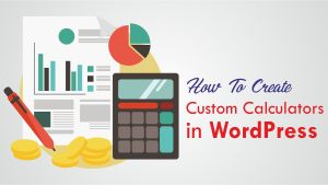 How To Create Custom Calculators in WordPress with easy steps