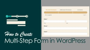 Read more about the article How to Create a Multi-Step Form in WordPress