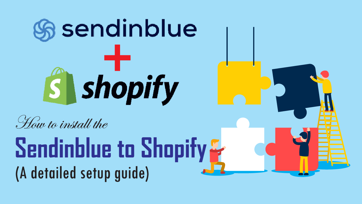 How to install the Sendinblue to Shopify (A detailed setup guide)