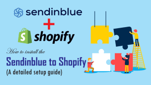 install the Sendinblue to Shopify