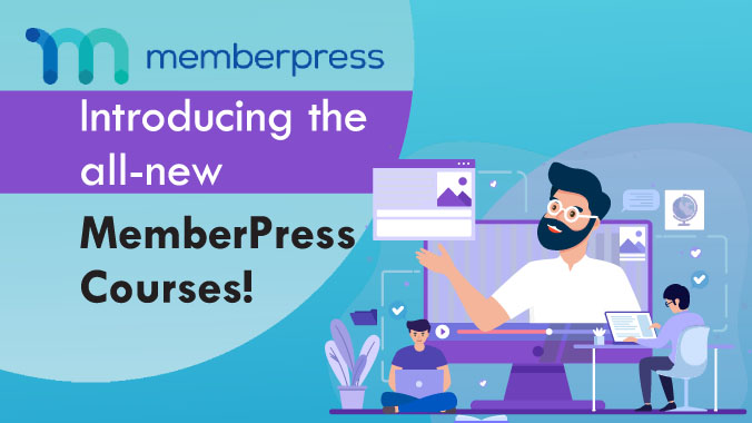 Introducing the all-new MemberPress Courses!
