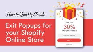 How to Quickly Create Exit Popups for your Shopify Online Store