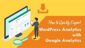 How-to-Quickly-Export-WordPress-Analytics-with-Google-Analytics