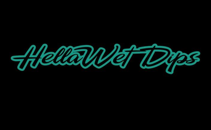 Hella Wet Dips
