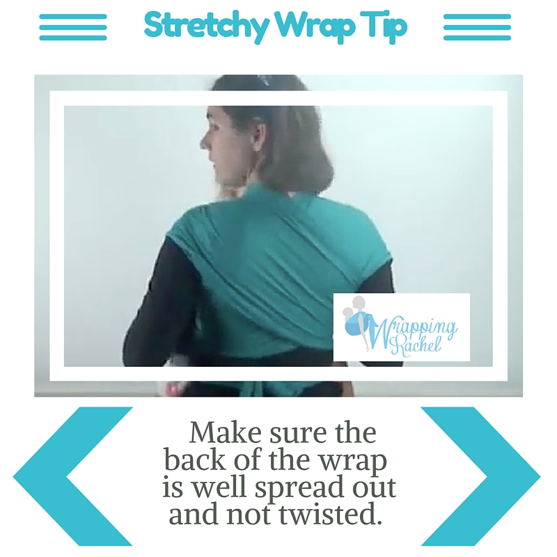 Stretchy Wrap Tip_ Make sure the back of the wrap is not twisted and is well spread out.