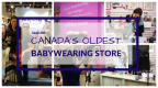 Inside Canada's Oldest Breastfeeding and Babywearing Store
