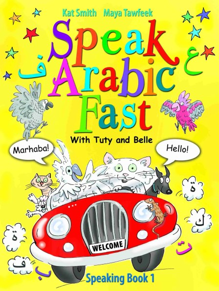 Speak Arabic Fast: Speaking Book 1, by Kat Smith