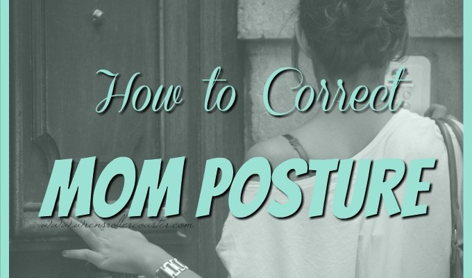 Self Care Tip: How to Correct Mom Posture