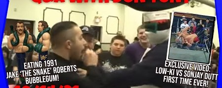 Q&A w/ Don Tony 10/14/21; Exclusive: Low-Ki vs Sonjay Dutt First Time Ever! (2003); Eating 1991 WWF Jake The Snake Roberts Bubblegum