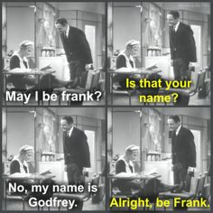 When in doubt, be Frank