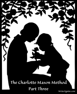 The Charlotte Mason Method Part Three