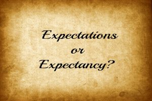 Expectations or Expectancy