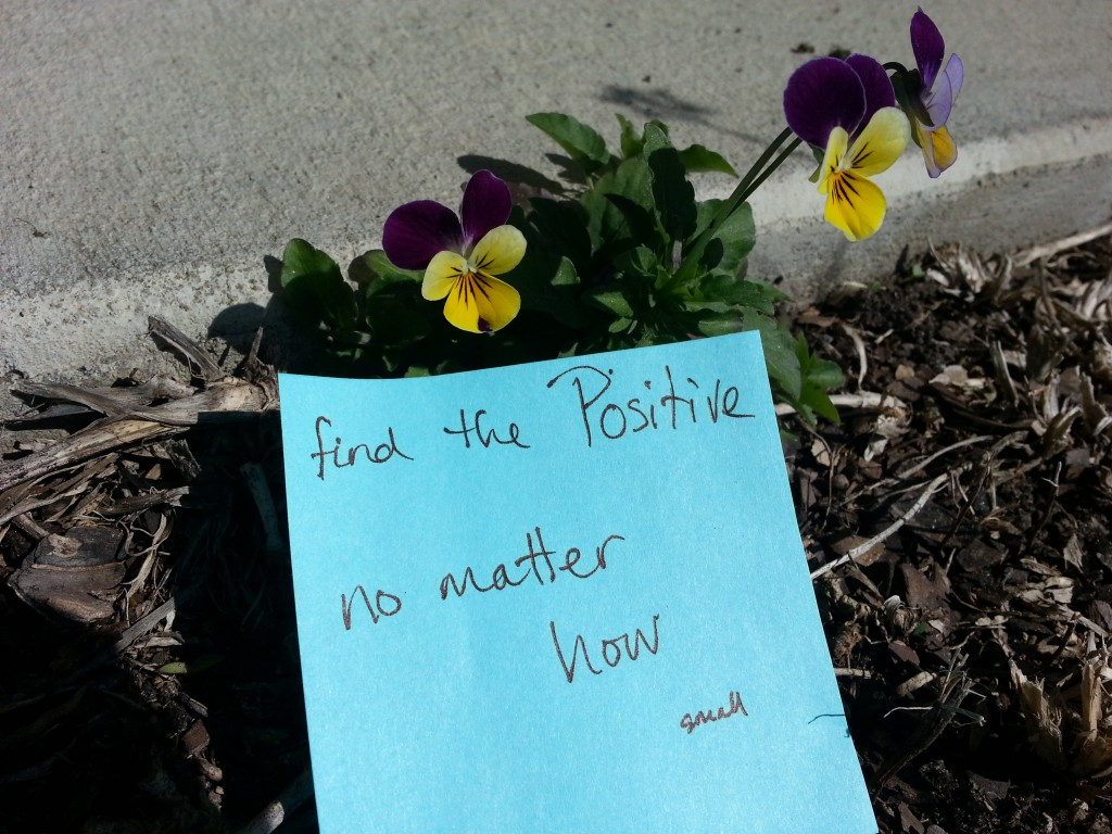 Find the positive, in any situation, no matter how small.