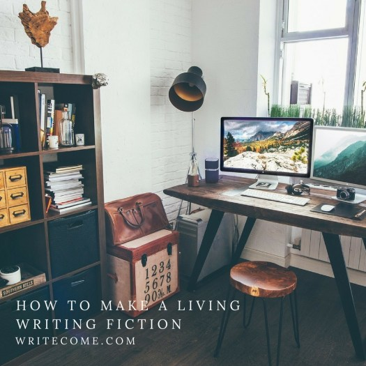 How To Make A Living Writing Fiction