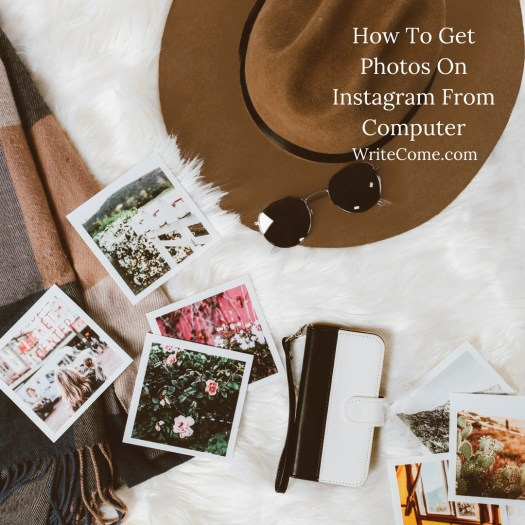 How To Get Photos On Instagram From Computer
