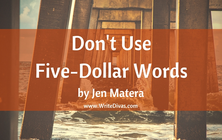 Don't Use Five-Dollar Words
