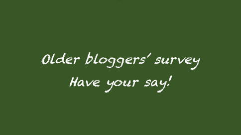Older bloggers' survey Have your say!
