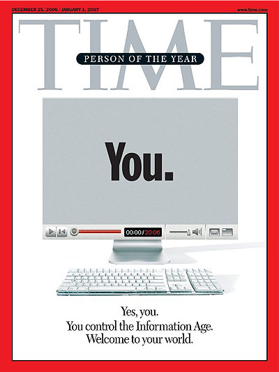 "Time Magazine cover: person of the year 2006 is ""You. You control the Information Age."""