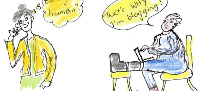 """Cartoon of two older people; one speech bubble says """"Being human?"""", other says """"That's WhY I'm blogging!"""""""