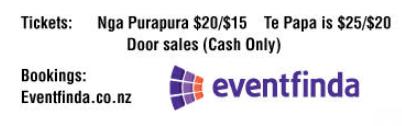 Tickets: Otaki $20/$15, Wellington $25/$20, Door sales (cash only), Bookings: Eventfinda.co.nz