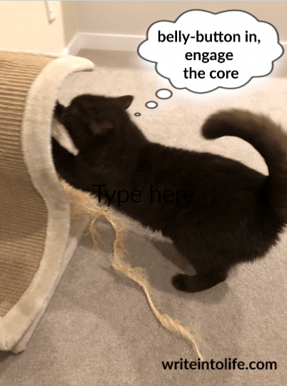 """Cat scratching with thought bubble saying """"belly-button in, engage the core"""""""