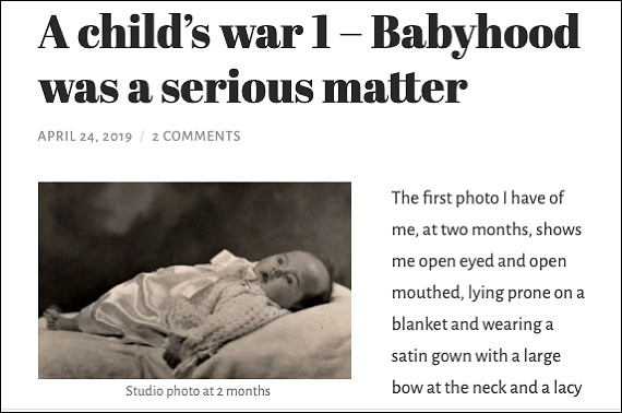 Blog post start: A child's war 1 — Babyhood was a serious matter. The first photo I have of me, at two months, shows me open eyed and open mouthed