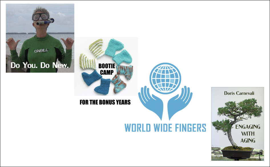 4 logos: Do You, Do New. Bootie camp for the bonus years. World Wide Fingers. Doris Carnevali: Engaging with Aging