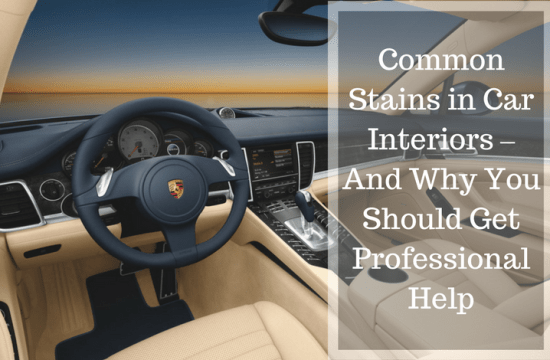 Common Stains in Car Interiors – And You Should Get Professional Help