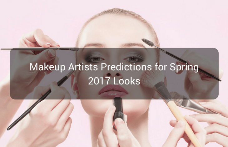 Makeup Artists Predictions for Spring 2017 Looks