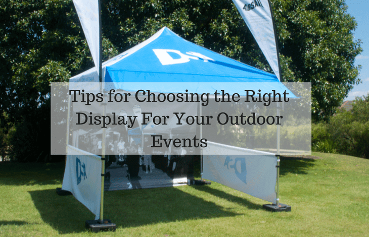 Tips for Choosing the Right Display For Your Outdoor Events