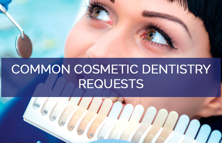 Common cosmetic dentistry requests