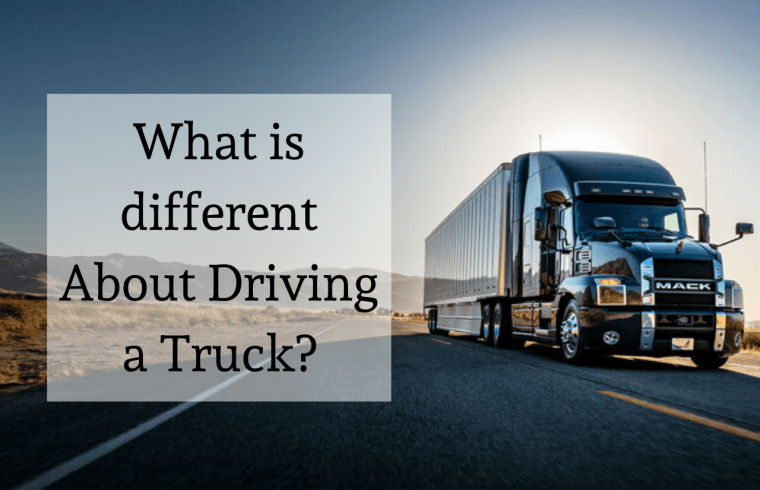 What is different about driving a truck?