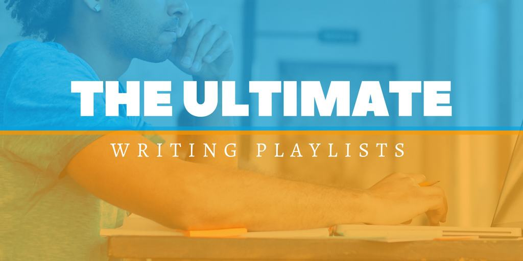 The Ultimate Writing Playlists