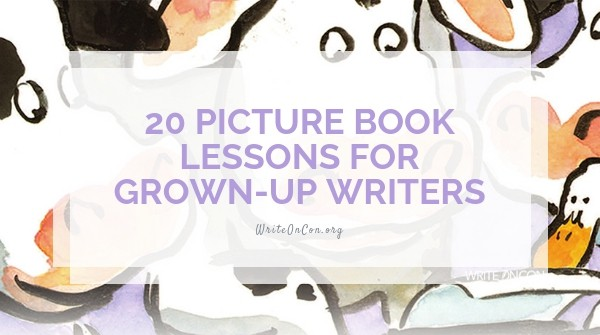 20 Picture Book Lessons for Grown-Up Writers