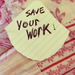Save Your Work!