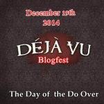 DeJa Vu Blogfest 2014