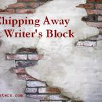 Chipping Away at Writer's Block