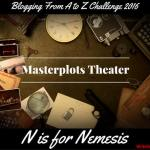 Masterplots Theater: N is for Nemesis
