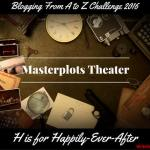 Masterplots Theater: H is for Happily-Ever-After