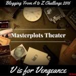Masterplots Theater: V is for Vengeance