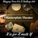 Masterplots Theater: X is for X Meets Y (Genre Mashups)