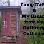 Camp NaNo & My Escape From The Outlining Outhouse!