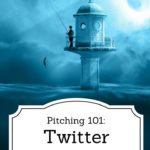 Pitching 101: Twitter Fishing for Agents