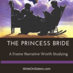 The Princess Bride: A Frame Narrative Worth Studying