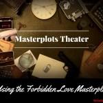 Using the Forbidden Love Masterplot